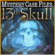 Uncover the secrets of the 13th Skull!